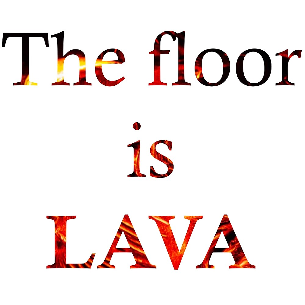 The floor is lava by kingkhronos
