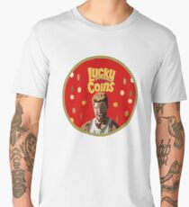 They're always after me lucky coins! Men's Premium T-Shirt