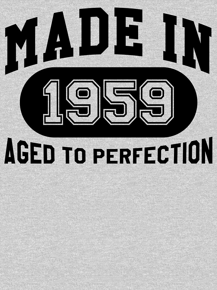 Made In 1959 Aged To Perfection by mulyades