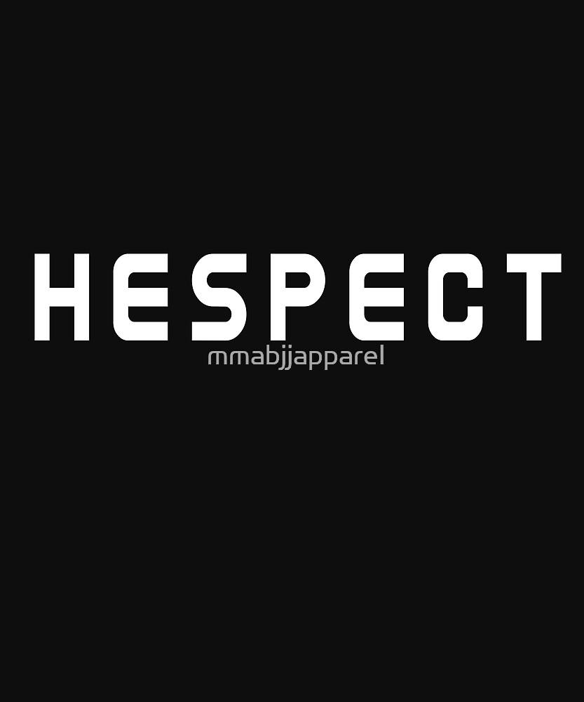 Hespect Respect Jiu Jitsu - MMA by mmabjjapparel