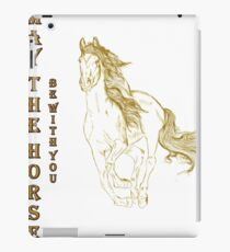 May The Horse Be With You Funny Gift T-Shirt iPad Case/Skin