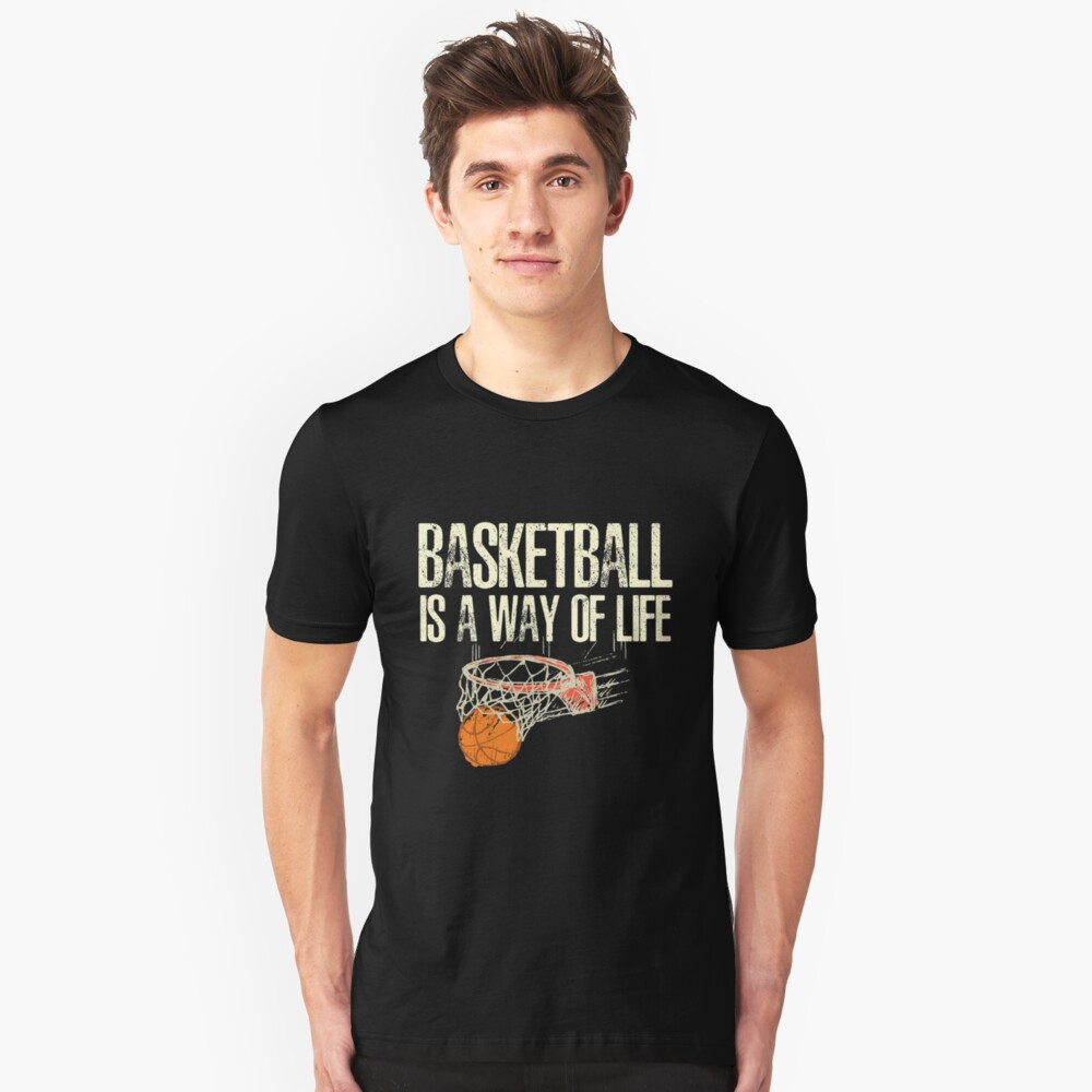 Basketball Is A Way Of Life Unisex T-Shirt Front