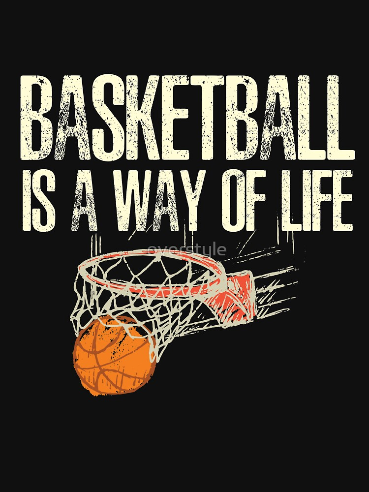 Basketball Is A Way Of Life by overstyle