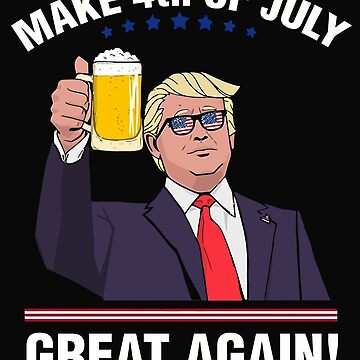 Trump Make 4th of July Great Again  by markcool