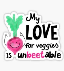 My LOVE for veggies is unbeetable - Punny Garden Sticker