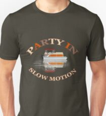 Party In Slow Motion Funny Pontoon Boat T-Shirt T-Shirt