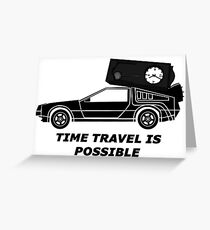 Time Travel is possible ©  Greeting Card