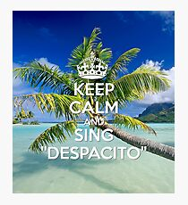 KEEP CALM AND SING DESPACITO on the BEACH Photographic Print