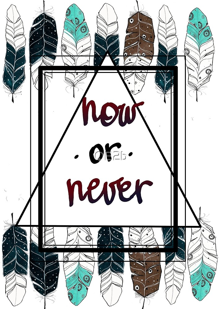 Now or never by QB2b