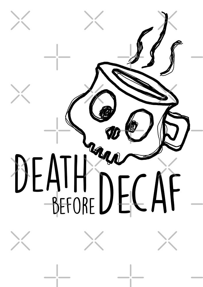 Death Before Decaf by CloverFi