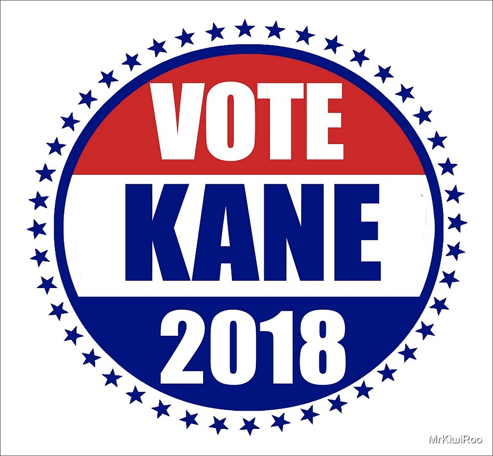 Vote Kane 2018 by MrKiwiRoo