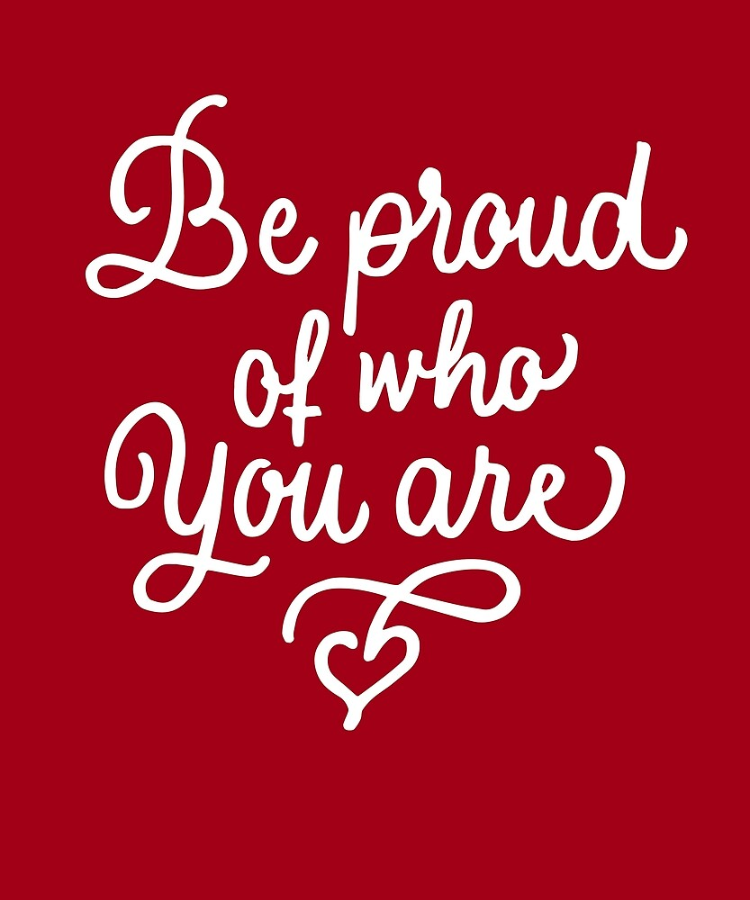 Be proud of who you are - Pride by STYLESYNDIKAT