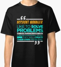 ACCOUNT MANAGER LATEST DESIGN Classic T-Shirt
