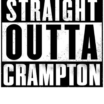 Straight Outta Crampton by RockyBadlands