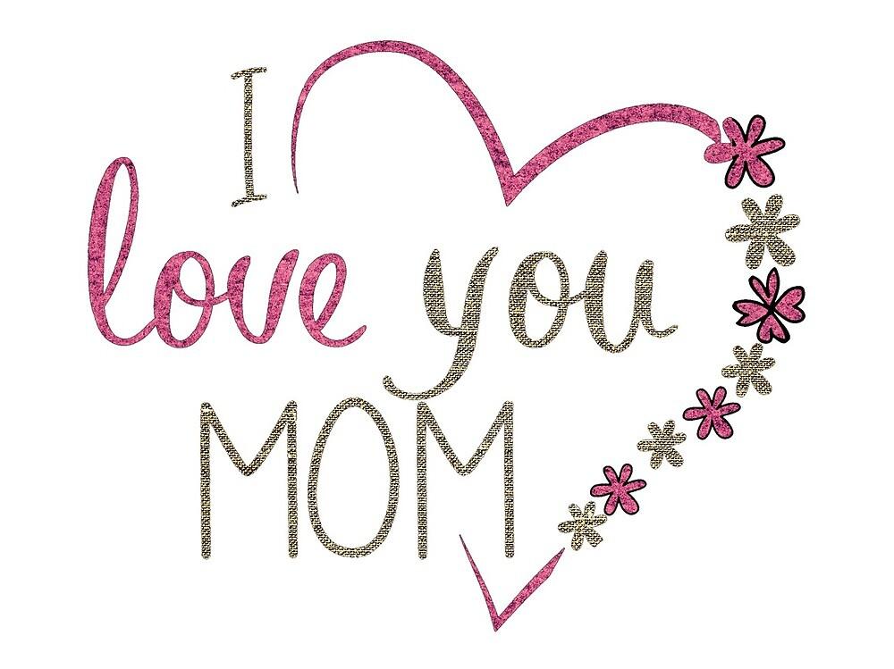 I love you MOM by Yuna26
