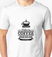 I take my coffee Black Unisex T-Shirt