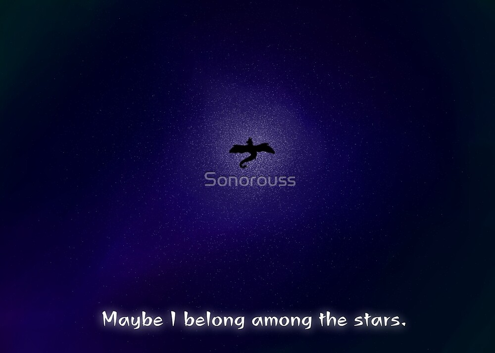 Maybe I Belong Among the Stars by Sonorouss