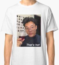 """Thats hot"" Classic T-Shirt"