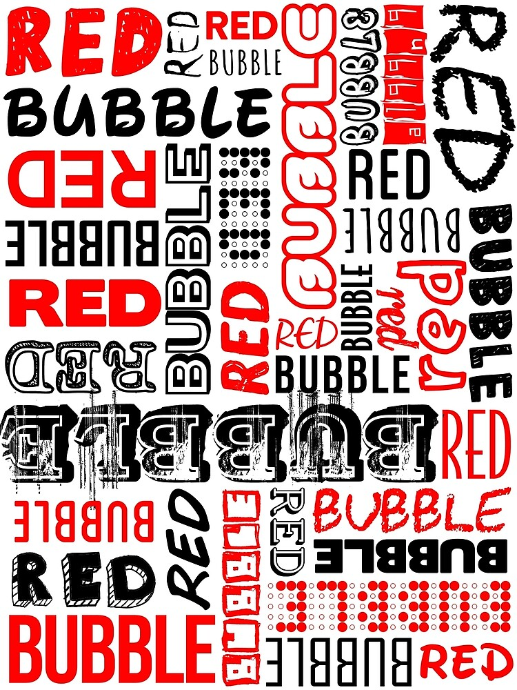 Red Bubble Typography by brisvegas