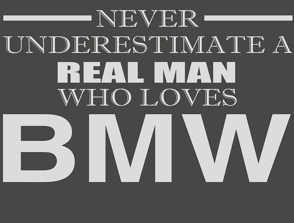 Never Underestimate a real man by Daniel Ernest