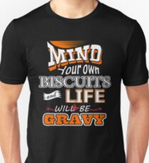 Mind Your Own Biscuits Unisex T-Shirt