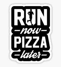 Run Now Pizza Later Sticker