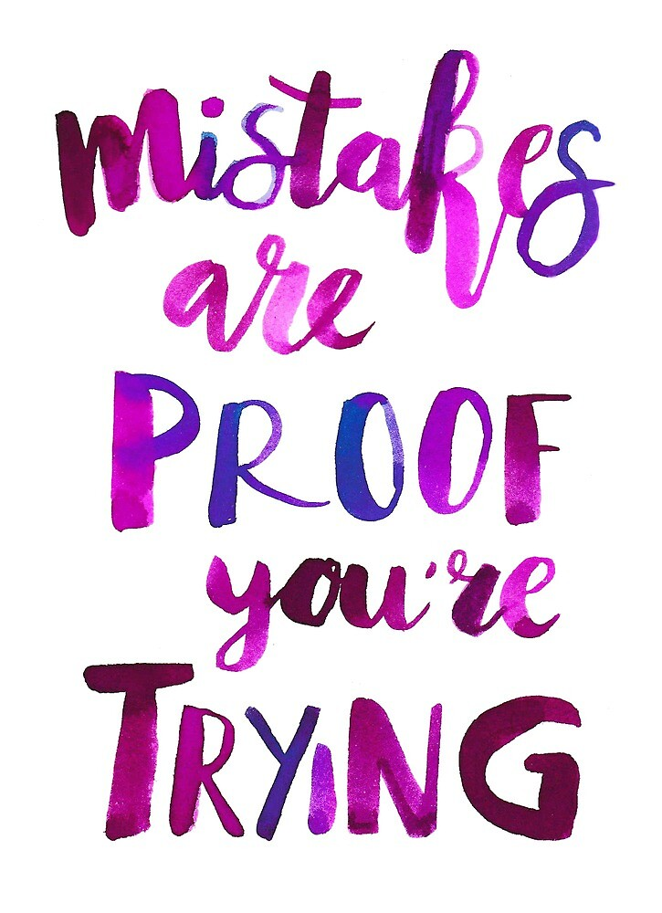 Mistakes are proof you're trying by JolineCreations