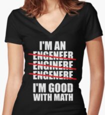 I'm An Engineer - I'm Good At Math Women's Fitted V-Neck T-Shirt