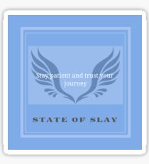 """State Of Slay Quote Series - """"Stay patient and trust your journey."""" Blue Sticker"""