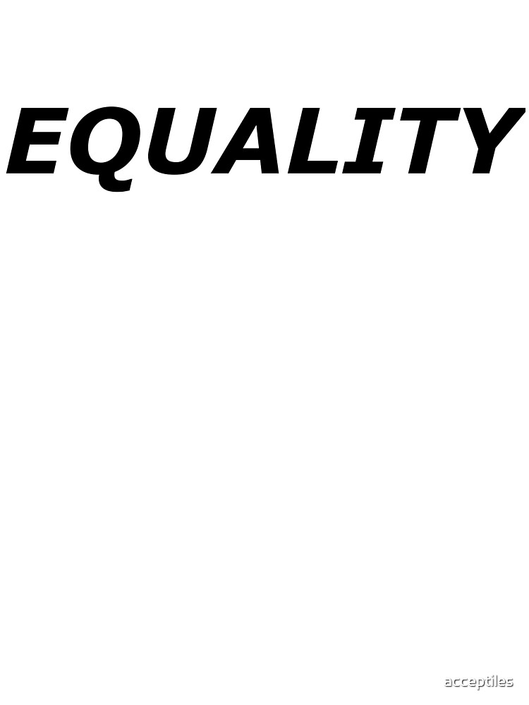 EQUALITY by acceptiles