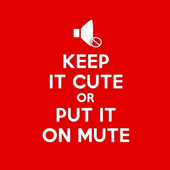0ceeff1ed69 Keep it cute or put it on mute!
