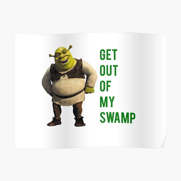 Get out of my swamp Poster