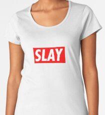 SLAY Women's Premium T-Shirt