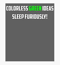 NLP: Noam Chomsky Colorless Green Ideas Sleep Furiously  Photographic Print