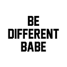 Be Different Babe by Bethany Young