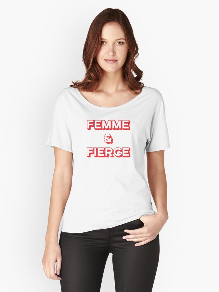 FEMME & FIERCE Women's Relaxed Fit T-Shirt Front