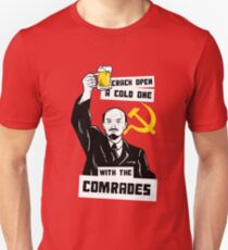 Crack Open A Cold One With The Comrades Unisex T-Shirt