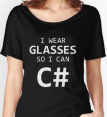 I Wear Glasses So I Can C# Women's Relaxed Fit T-Shirt