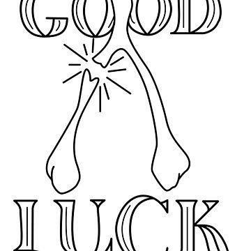 Good Luck - Wishbone by NomarLugo