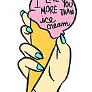 I Love You More Than Ice Cream by cozyreverie