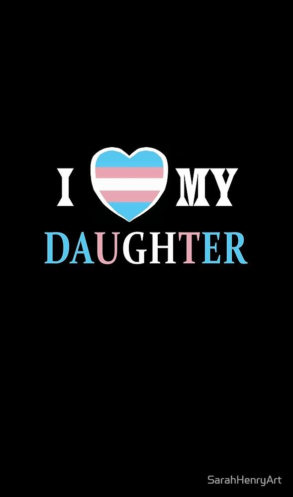I Heart My Daughter(Trans Flag) by SarahHenryArt