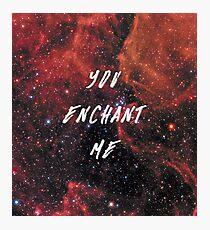 You Enchant Me Photographic Print