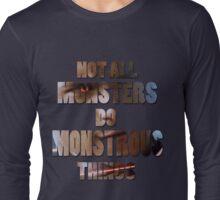 Not All Monsters Do Monstrous Things [Scott Alpha] Long Sleeve T-Shirt