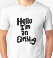 Hello I'm an earthling Unisex T-Shirt