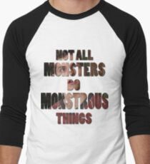 Not All Monsters Do Monstrous Things [Isaac Lahey] T-Shirt