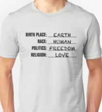 Birthplace: Earth | Race: Human | Politics: Freedom | Religion: Love Unisex T-Shirt