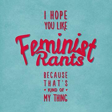 I hope you like feminist rants by thejoyfulfox