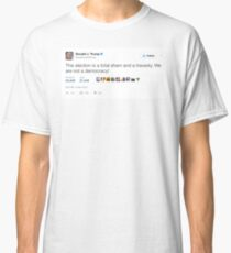 Donald Trump - We Are Not A Democracy! Classic T-Shirt