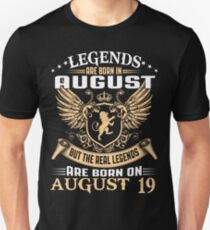Legends Are Born On August 19 Unisex T-Shirt