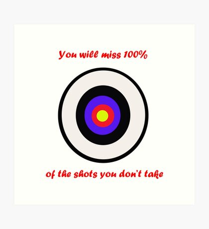 100% of shots Art Print